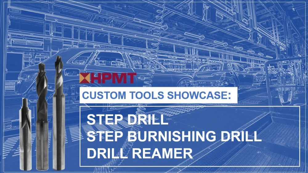 Special Tools : Step Drill, Step Burnishing Drill & Drill Reamer
